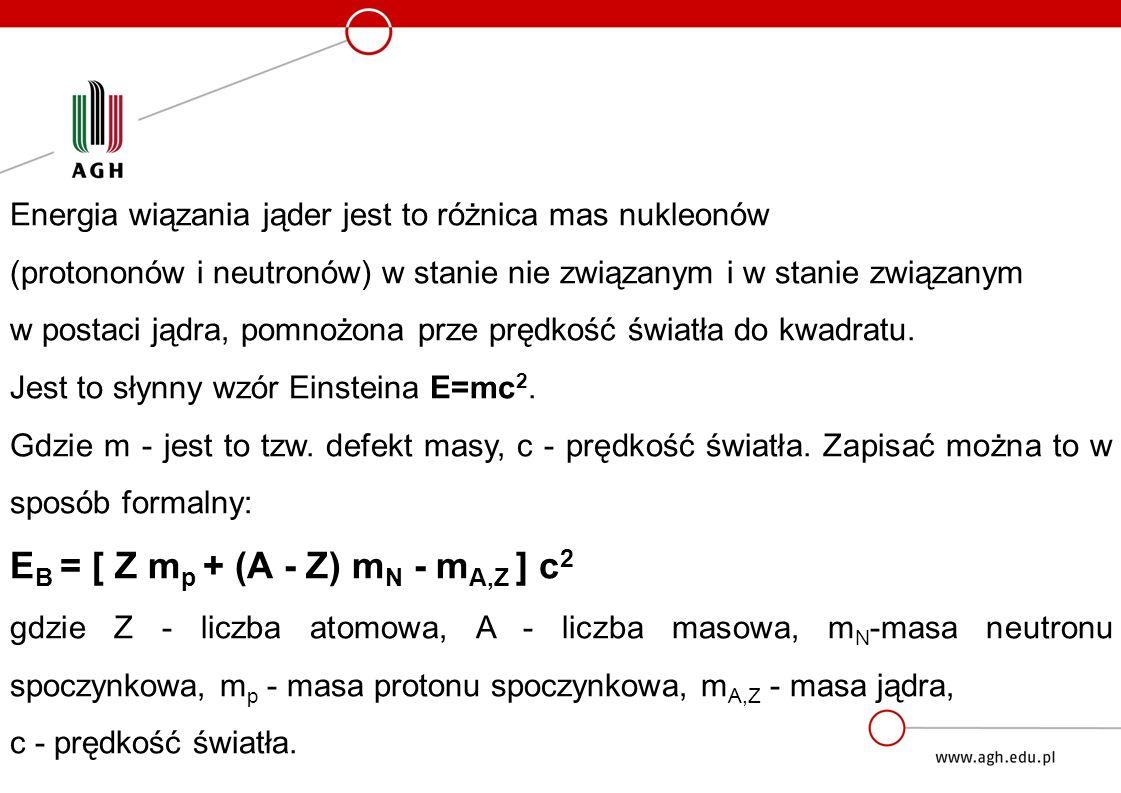 EB = [ Z mp + (A - Z) mN - mA,Z ] c2
